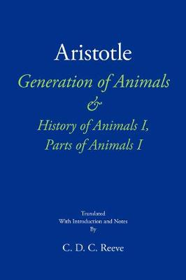Generation of Animals & History of Animals I, Parts of Animals I by Aristotle