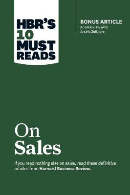 HBR's 10 Must Reads on Sales (with bonus interview of Andris Zoltners) (HBR's 10 Must Reads) by Philip Kotler