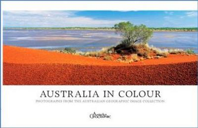Australia in Colour by Australian Geographic