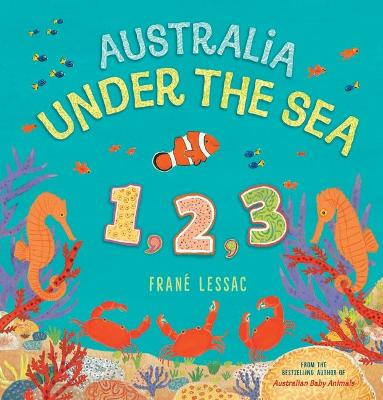 Australia Under the Sea 1 2 3 by Frane Lessac