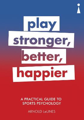 A Practical Guide to Sport Psychology by Arnold LeUnes