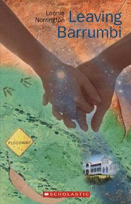 The Barrumbi Kids: Leaving Barrumbi: Book 3 by Leonie Norrington