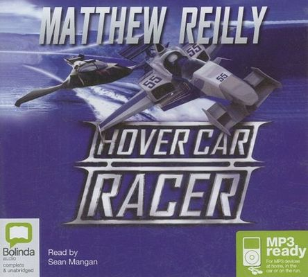 Hover Car Racer: 1 Spoken Word MP3 CD, 630 Minutes by Matthew Reilly