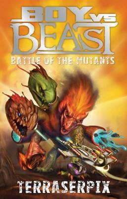 Boy vs Beast Battle of the Mutants #9: Terraserpix by Mac Park