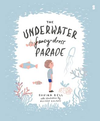 The Underwater Fancy-Dress Parade by Davina Bell