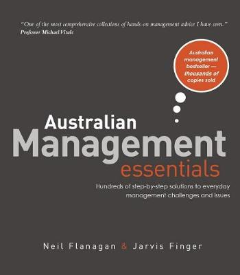 Australian Management Essentials: Hundreds of Step-by-Step Solutions by Neil Flanagan & Jarvis Finger