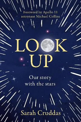 Look Up: Our story with the stars by Sarah Cruddas