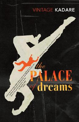 Palace Of Dreams by Ismail Kadare