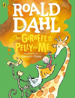 The Giraffe and the Pelly and Me (Colour Edition) by Roald Dahl