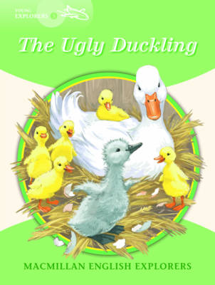 Macmillan English Explorers 3 the Ugly Duckling by Hans Christian Andersen