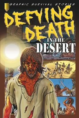Defying Death in the Desert by Gary Jeffrey