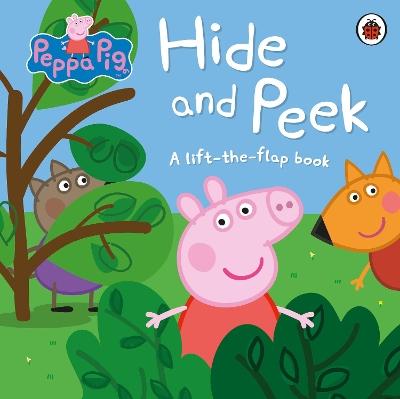Peppa Pig: Hide and Peek: A Lift-the-Flap Book by Peppa Pig
