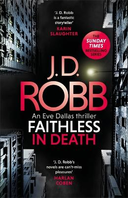 Faithless in Death: An Eve Dallas thriller (Book 52) by J. D. Robb