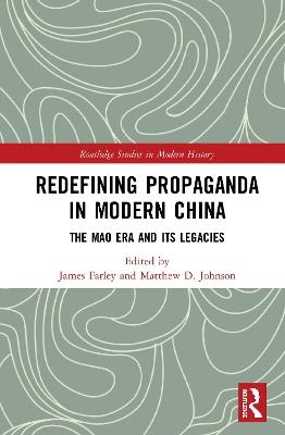 Redefining Propaganda in Modern China: The Mao Era and its Legacies book