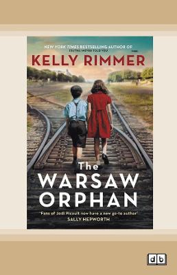 The Warsaw Orphan by Kelly Rimmer