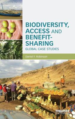 Biodiversity, Access and Benefit-Sharing by Daniel F. Robinson