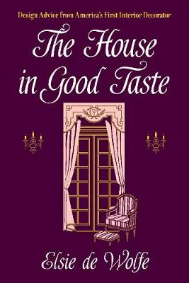 The House in Good Taste by Elsie De Wolfe
