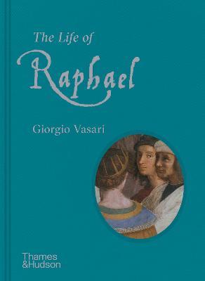 The Life of Raphael by Giorgio Vasari