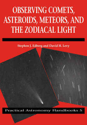 Observing Comets, Asteroids, Meteors, and the Zodiacal Light book