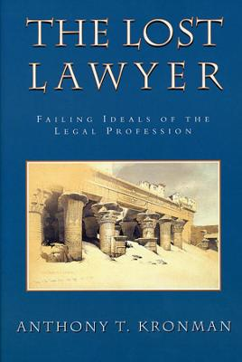 The Lost Lawyer by Anthony T. Kronman
