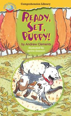 Making Connections Comprehension Library Grade 3: Ready, Set, Puppy! (Reading Level 23/F&P Level N) by Andrew Clements
