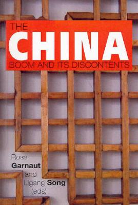 China Boom and its Discontents by Ross Garnaut