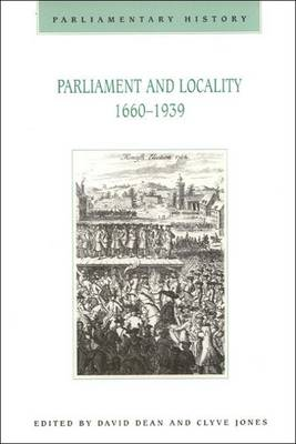 Parliament and Locality: 1660-1939 by David Dean