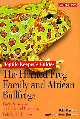 The Horned Frog Family and African Bullfrog by Patricia P. Bartlett