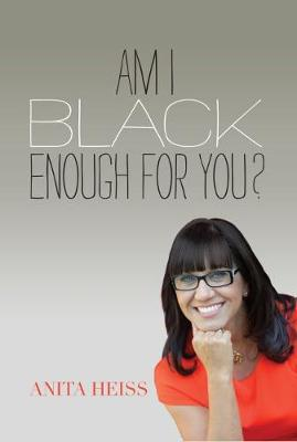 Am I Black Enough for You? by Anita Heiss