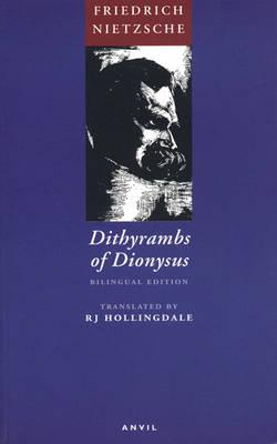 Dithyrambs of Dionysus by Friedrich Wilhelm Nietzsche