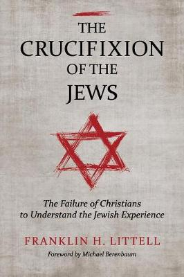 Crucifixion of the Jews by Franklin H. Littell