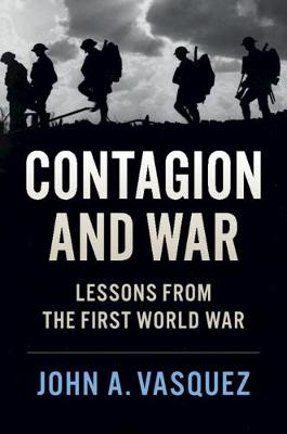 Contagion and War: Lessons from the First World War by John A. Vasquez