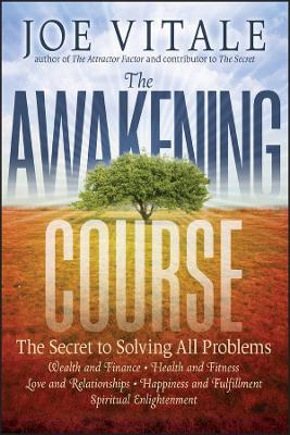 The Awakening Course by Joe Vitale