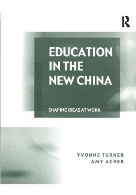 Education in the New China by Yvonne Turner