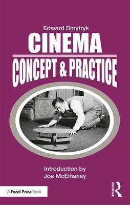 Cinema: Concept & Practice by Edward Dmytryk