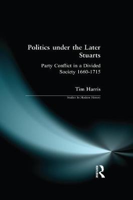 Politics under the Later Stuarts book
