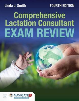 Comprehensive Lactation Consultant Exam Review by Linda J. Smith