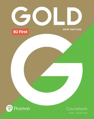 Gold B2 First New 2018 Edition Coursebook by Jan Bell