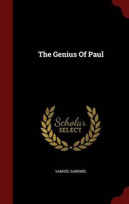 Genius of Paul by Samuel Sandmel
