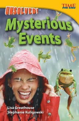 Unsolved! Mysterious Events by Lisa Greathouse
