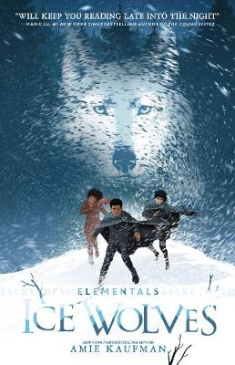 Ice Wolves (Elementals, Book 1) by Amie Kaufman