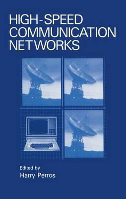 High-Speed Communication Networks by Harry G. Perros