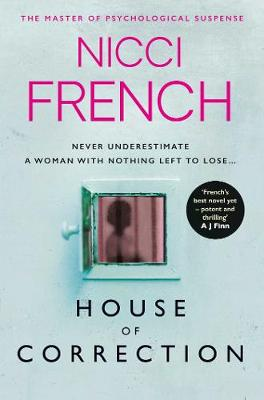 House of Correction: A twisty and shocking thriller from the master of psychological suspense by Nicci French