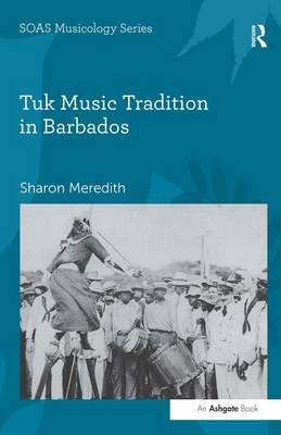 Tuk Music Tradition in Barbados by Dr. Sharon Meredith