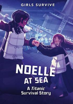 Noelle at Sea: A Titanic Survival Story by Nikki Shannon Smith