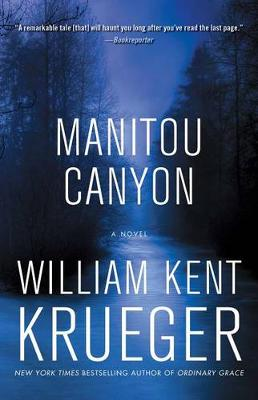 Manitou Canyon: A Novel by William Kent Krueger