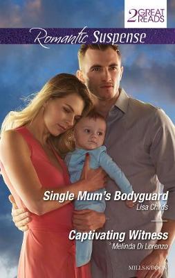 SINGLE MUM'S BODYGUARD/CAPTIVATING WITNESS by Lisa Childs