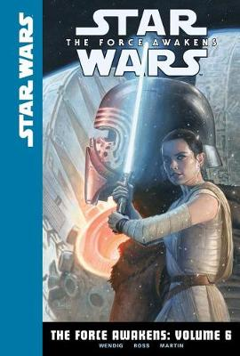 The Force Awakens: Volume 6 by Chuck Wendig