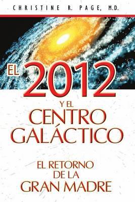 El 2012 y El Centro Galactico by Christine R Page