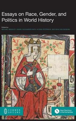 Essays on Race, Gender, and Politics in World History by Daniel Alexander Hays Michael Bradley
